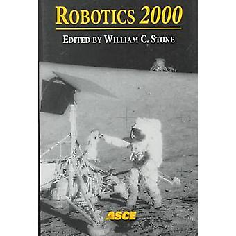 Robotics 2000 - Proceedings of Robotics 2000 - The Forth International