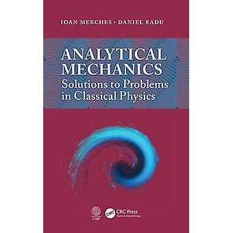 Analytical Mechanics - Solutions to Problems in Classical Physics by I