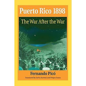 Puerto Rico 1898 - The War After the War by Fernando Pico - 9781558763