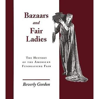 Bazaars and Fair Ladies - The History of the American Fundraising Fair