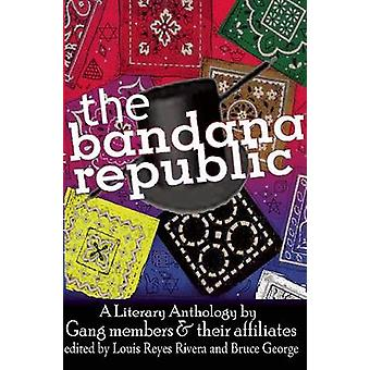 The Bandana Republic - A Literary Anthology by Gang Members and Their