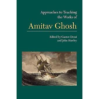 Approaches to Teaching the Works of Amitav Ghosh by Gaurav Desai - 97