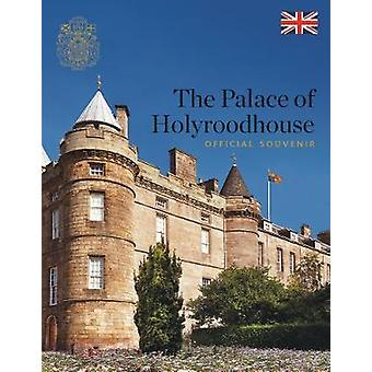 The Palace of Holyroodhouse - Official Souvenir by Pamela Hartshorne -