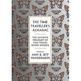 The Time Traveller's Almanac - The Ultimate Treasury of Time Travel Fi