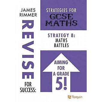 Maths Battles - Strategies for GSCE Mathematics - Strategy 8 by James R