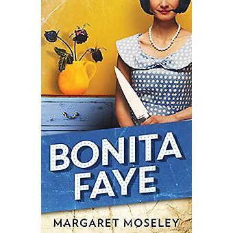 Bonita Faye by Margaret Moseley - 9781941298916 Book
