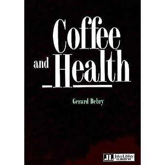 Coffee and Health by Gerard Debry - 9782742000371 Book
