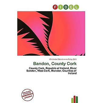 Bandon - County Cork by Christabel Donatienne Ruby - 9786136638508 Bo
