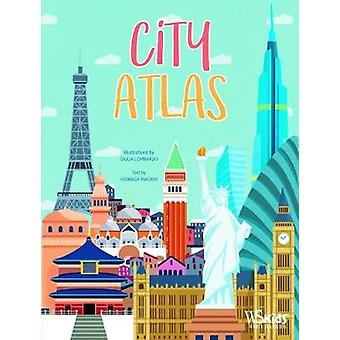 City Atlas (new edition) by Federica Magrin - 9788854414631 Book