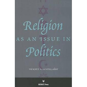 Religion as an Issue in Politics by Nukhet A Sandal - 9781617700668 B