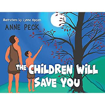 The Children Will Save You by Anne Peck - 9781788304177 Book