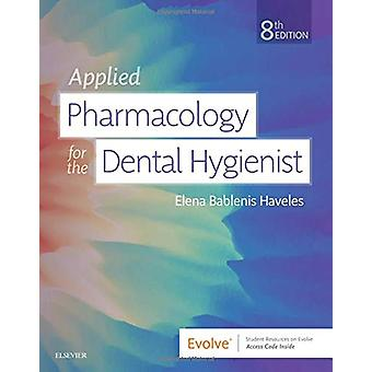 Applied Pharmacology for the Dental Hygienist by Elena Bablenis Havel