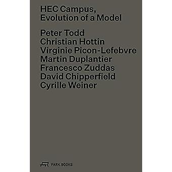 Hec Campus - Evolution of a Model by Martin Duplantier - 9783038600992