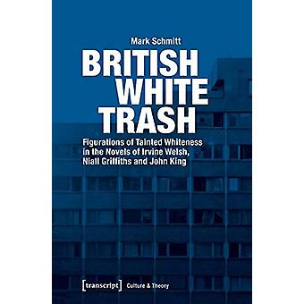 British White Trash - Figurations of Tainted Whiteness in the Novels o