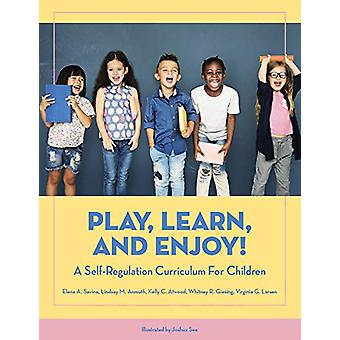 Play - Learn - and Enjoy! - A Self-Regulation Curriculum for Children
