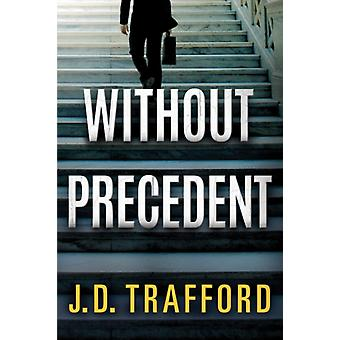 Without Precedent by J D Trafford