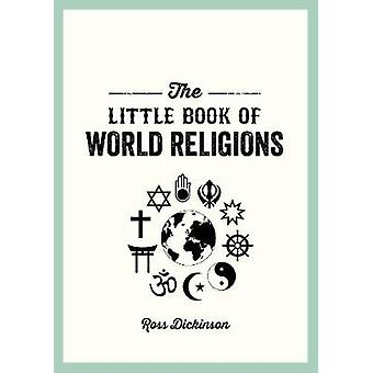 The Little Book of World Religions - A Pocket Guide to Spiritual Belie