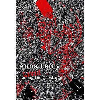 Livid Among the Ghostings by Percy & Anna