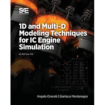 1D and MultiD Modeling Techniques for IC Engine Simulation by Onorati & AngeloMontenegro & Gianluca