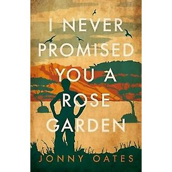I Never Promised You A Rose Garden by Oates & Jonny