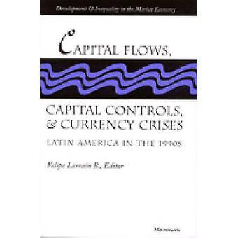 Capital Flows - Capital Controls and Currency Crises - Latin America i