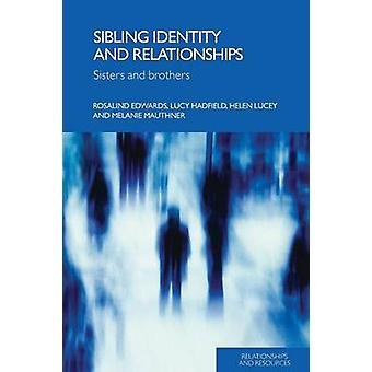 Sisarusidentiteetti ja ihmissuhteet - Rosalindin sisaret ja veljet