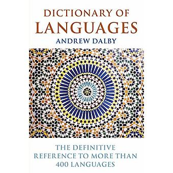 Dictionary of Languages - The Definitive Reference to More Than 400 La