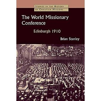 The World Missionary Conference - Edinburgh 1910 by Brian Stanley - 97