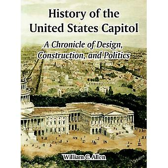 History of the United States Capitol - A Chronicle of Design - Constru