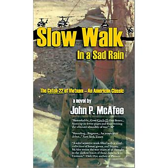 Slow Walk in a Sad Rain - The Catch-22 of Vietnam by Pat Roberts - 978
