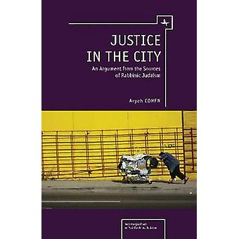 Justice in the City - An Argument from the Sources of Rabbinic Judaism