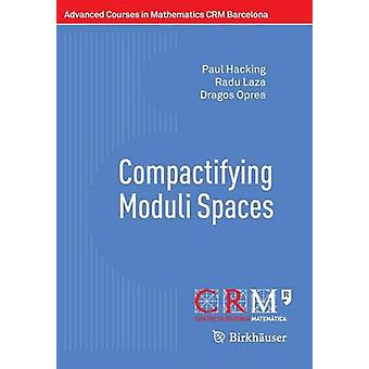 Compactifying Moduli Spaces by Paul Hacking - 9783034809207 Book