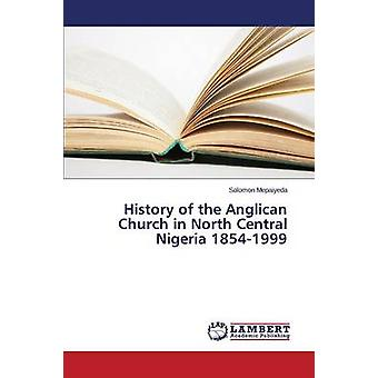 History of the Anglican Church in North Central Nigeria 1854-1999 by