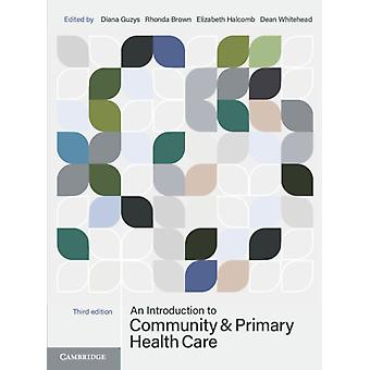 An Introduction to Community and Primary Health Care by Edited by Diana Guzys & Edited by Rhonda Brown & Edited by Elizabeth Halcomb & Edited by Dean Whitehead
