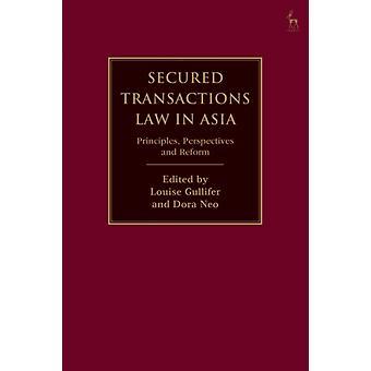 Secured Transactions Law in Asia a cura della professoressa Louise Gullifer e a cura di Dora Neo