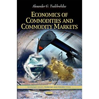 Economics of Commodities amp Commodity Markets by Edited by Alexander G Tvalchrelidze