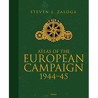 Atlas of the European Campaign by Steven J. Author Zaloga