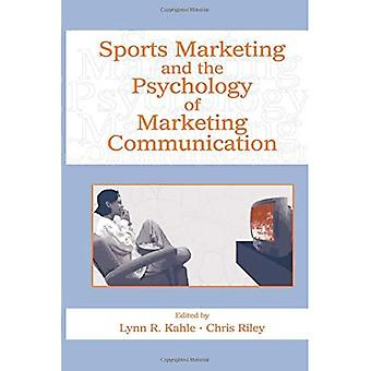 Sports Marketing and the Psychology of Marketing Communication (Advertising & Consumer Psychology)