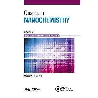 Nanochimica quantistica Volume tre molecole quantistiche e reattività