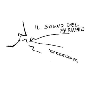 Il Sogno Del Marinaio - Whistling E.P. [Vinyl] USA import