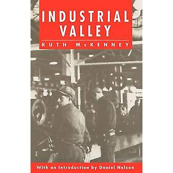 Industrial Valley by Ruth McKenney - Daniel N. Nelson - 9780875461830