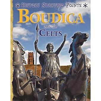 Geschiedenis uitgangspunten - Boudicca en de Kelten door geschiedenis vanaf Po