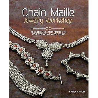 Chain Maille Jewelry Workshop - Technique by Karen Karon - 97815966864