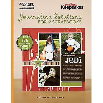 Journaling Solutions for Scrapbooks by Creating Keepsakes - 978160900