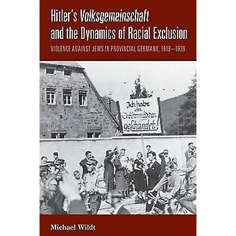 Hitlers Volksgemeinschaft och dynamiken i ras uteslutning - Viol