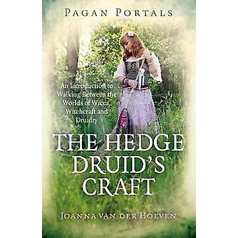 Pagan Portals - The Hedge Druid's Craft - An Introduction to Walking B