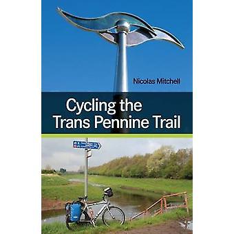 In bicicletta il sentiero Pennine Trans da Nicolas Mitchell - 9781847978752 B