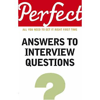 Perfect Answers to Interview Questions by Max A. Eggert - 97819052117
