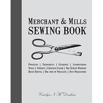 Merchant & Mills Sewing Book by Carolyn Denham - Roderick Field - 978