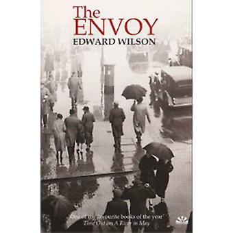 The Envoy by Edward Wilson - 9781906413125 Book